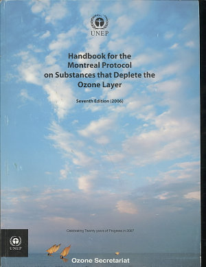 Handbook for the Montreal Protocol on Substances that Deplete the Ozone Layer