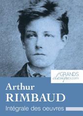 Arthur Rimbaud: Intégrale des œuvres