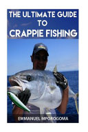 The Ultimate Guide to Crappie Fishing PDF