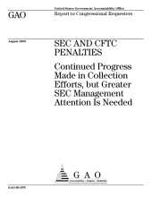 SEC and CFTC penalities continued progress made in collection efforts, but greater SEC management attention is needed : report to congressional requesters.