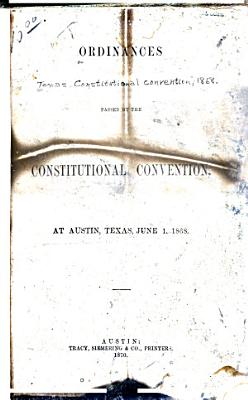 Ordinances Passed by the Constitutional Convention  at Austin  Texas  June 1  1868 PDF