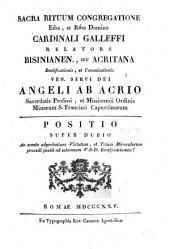 Sacra Rituum Congregatione ... Cardinali Galleffi relatore Bisinianen., seu Acritana beatificationis, et canonizationis ... Angeli ab Acrio ... Positio super dubio, etc