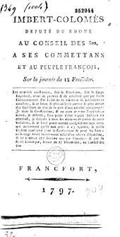 Imbert-Colomès, député du Rhône au Conseil des Cinq-Cents, à ses commettants et au peuple français, au sujet de la journée du 18 fructidor (an V), 4 septembre 1797