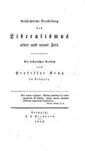 Geschichtliche Darstellung des Liberalismus, alter und neuer Zeit