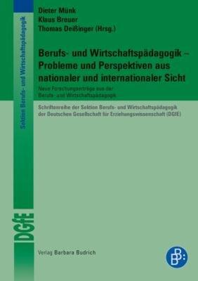 Berufs  und Wirtschaftsp  dagogik     Probleme und Perspektiven aus nationaler und internationaler Sicht PDF