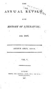 The Annual Review and History of Literature: Volume 5