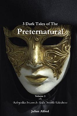 3 Dark Tales of The Preternatural   Volume 3
