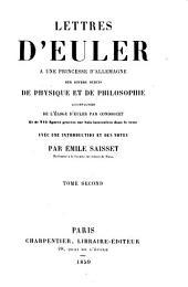 Lettres d'Euler à une princesse d'Allemagne sur divers sujets de physique et de philosophie accompagnées de l'éloge d'Euler par Condorcet ... avec une introduction et des notes par Émile Saisset ...