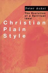 Christian Plain Style: The Evolution of a Spiritual Ideal