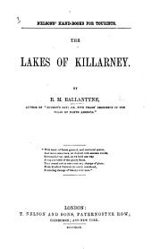 The Lakes of Killarney. [With Plates and a Map.]