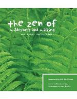 The Zen of Wilderness and Walking: Wit Wisdom and Inspiration