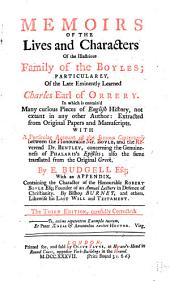Memoirs of the Lives and Characters of the Illustrious Family of the Boyles: Particularly of the Late Eminently Learned Charles Earl of Orrery. In which is Contain'd Many Curious Pieces of English History, Not Extant in Any Other Author ... With a Particular Account of the Famous Controversy Between the Honourable Mr. Boyle, and the Reverend Dr. Bentley, Concerning the Genuineness of Phalaris's Epistles; Also the Same Translated from the Original Greek