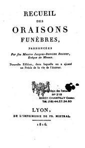 Recueil des oraisons funèbres, prononcées par feu Messire Jacques-Bénigne Bossuet...