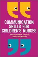 Communication Skills for Children s Nurses PDF