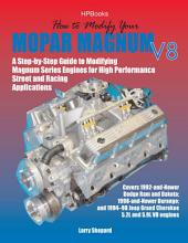 How to Modify Your Mopar Magnum V-8HP1473: A Step-by-Step Guide to Modifying Magnum Series Engines for High Performance Street and Racing Applications