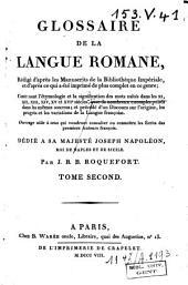Glossaire de la langue romane: rédigé d'après les manuscrits de la bibliothèque impériale et d'après ce qui a été imprimé de plus complet en ce genre ...
