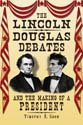 The Lincoln-Douglas Debates and the Making of a President