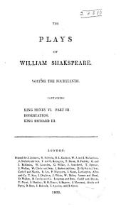 King Henry VI, part 3. Dissertation on the three parts of King Henry VI. King Richard III