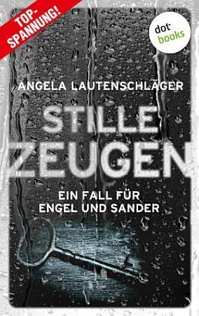 Stille Zeugen   Ein Fall f  r Engel und Sander 1 PDF