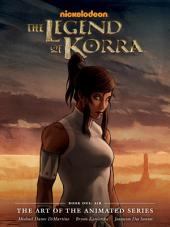 The Legend of Korra: The Art of the Animated Series Book One - Air: Book 1