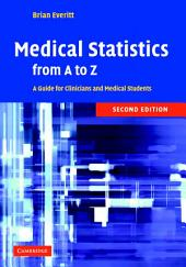 Medical Statistics from A to Z: A Guide for Clinicians and Medical Students, Edition 2