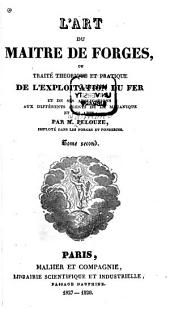 L'art du maitre de forges: Volume 2