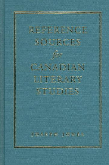 Reference Sources for Canadian Literary Studies PDF