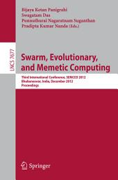 Swarm, Evolutionary, and Memetic Computing: Third International Conference, SEMCCO 2012, Bhubaneswar, India, December 20-22, 2012, Proceedings
