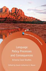Language Policy Processes And Consequences Book PDF