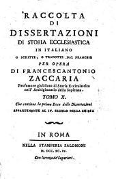 Raccolta di dissertazioni di storia ecclesiastica in Italiano o scritte, o tradotte dal Francese altre non piu stampate, altre tratte da giornali e da raccolte d'Italia (etc.)