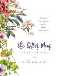 The Better Mom Devotional Book PDF