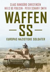 Waffen SS: Europas nazistiske soldater