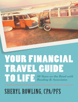 Your Financial Travel Guide to Life  30 Years On the Road With Rowling   Associates