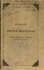 Catalogus codicum orientalium bibliothecae academiae Lugduno Batavae: المجلد 1