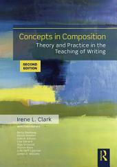 Concepts in Composition: Theory and Practice in the Teaching of Writing, Edition 2