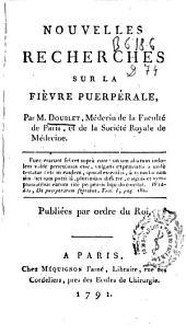 Nouvelles recherches sur la fièvre puerpérale