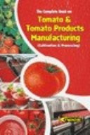 The Complete Book on on Tomato & Tomato Products Manufacturing (Cultivation & Processing)(2nd Revised Edition)