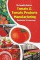 The Complete Book on on Tomato   Tomato Products Manufacturing  Cultivation   Processing  2nd Revised Edition  PDF