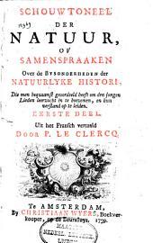 Schouwtoneel der natuur, of Samenspraaken over de bysonderheden der natuurlyke histori ...