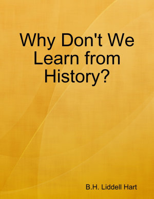 Why Don't We Learn from History?