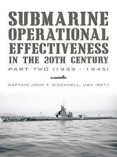 Submarine Operational Effectiveness in the 20th Century: Part Two (1939 - 1945)