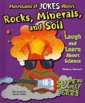 Mountains of Jokes about Rocks, Minerals, and Soil: Laugh and Learn about Science