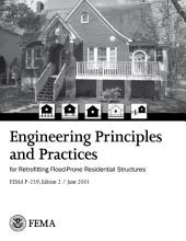 Engineering Principles and Practices for Retrofitting Flood-Prone Residential Structures