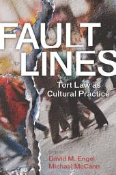 Fault Lines: Tort Law as Cultural Practice