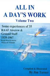 All in a Day's Work Volume Two: Some experiences of 35 RAAF Aircrew and Ground Staff 1939-1967