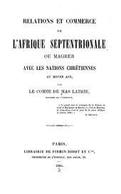 Relations et commerce de l'Afrique septentrionale: ou Magreb, avec les nations chrétiennes au moyen âge