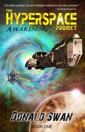 Awakening 🔥 Fun Sci-Fi Alien Contact: The Hyperspace Project: Book 1