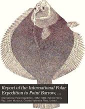 Report of the International Polar Expedition to Point Barrow, Alaska: Narrative, by Lieut. P.H. Ray