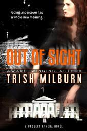 Out of Sight: A Project Athena Novel
