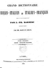 Grand dictionnaire français-italien et italien-français: Volume1